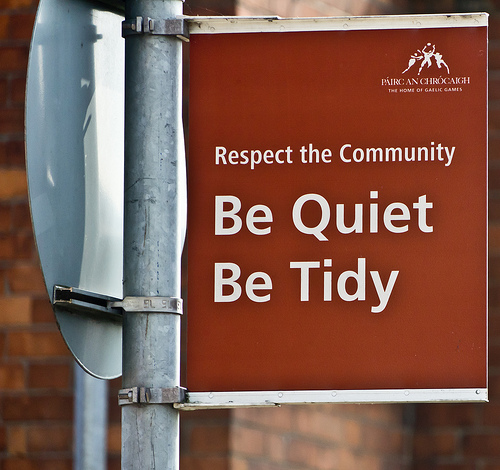 Respect the Community - Be Quiet Be Tidy, by William Murphy, used under Creative Commons license