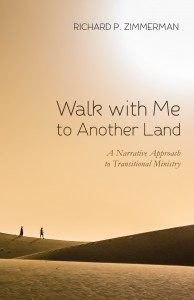 Richard P. Zimmerman, Walk with Me to Another Land