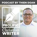 "I'm on ""The Prolific Christian Writer"" Podcast!"